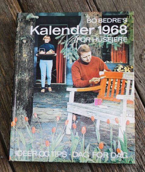 Bo Bedres kalender for Hus og Have 1968