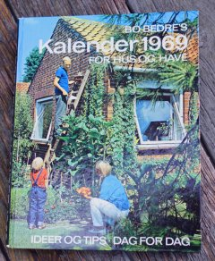 Bo Bedres kalender for Hus og Have 1969
